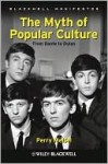 The Myth of Popular Culture: From Dante to Dylan - Perry Meisel