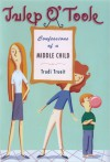 Julep O'Toole: Confessions of a Middle Child - Trudi Trueit
