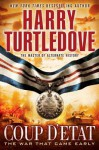Coup d'Etat (The War That Came Early, Book Four) - Harry Turtledove