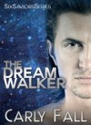 The Dream Walker - Carly Fall