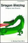Dragon Slaying: Dragons Into Princes - L. Michael Hall