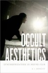 Occult Aesthetics: Synchronization in Sound Film - K.J. Donnelly