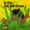 In the Tall, Tall Grass (An Owlet Book) - Denise Fleming