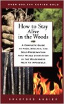 How to Stay Alive in the Woods: A Complete Guide to Food, Shelter, and Self-Preservation That Makes Starvation in the Wilderness Next to Impossible - Bradford Angier