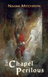 To the Chapel Perilous - Naomi Mitchison