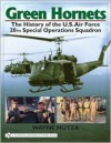 Green Hornets: The History of the U.S. Air Force 20th Special Operations Squadron (Schiffer Military History Book) - Wayne Mutza