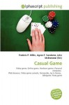 Casual Game - Frederic P. Miller, Agnes F. Vandome, John McBrewster
