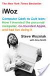 iWoz: Computer Geek to Cult Icon - Steve Wozniak, Gina Smith