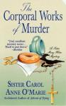 The Corporal Works of Murder - Carol Anne O'Marie