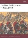 Italian Militiaman 1260-1392 - David Nicolle, Christa Hook