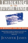 Thinking in the Future Tense - Jennifer James