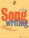 Song Writing: The Words, the Music & the Money [With CD] - Dick Weissman