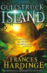 Gullstruck Island by Hardinge, Frances (2010) Paperback - Frances Hardinge