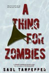 A Thing For Zombies - Saul Tanpepper