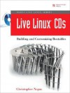 Live Linux CDs: Building and Customizing Bootables - Christopher Negus