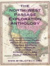 The North West Passage Exploration Anthology: The Personal Accounts of the Explorers of the North-West Passage - Richard Hakluyt, Robert McClure, John Rae, John Franklin, Thomas Simpson, Peter Warren Dease, William Edward Parry, Roald Amundsen