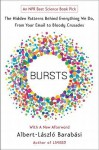 Bursts: The Hidden Patterns Behind Everything We Do, from Your E-mail to Bloody Crusades - Albert-László Barabási