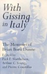 With Gissing in Italy: The Memoirs of Brian Boru Dunne - Brian Boru Dunne, Paul F. Mattheisen, Arthur C. Young, Pierre Coustillas