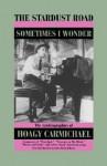 Stardust Rd Sometimes Wonder - Judson Jack Carmichael, Stephen Longstreet, John E. Hasse, Judson Jack Carmichael