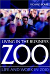 Living in the Corporate Zoo - Richard Scase