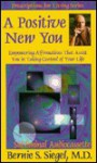 A Positive New You: Empowering Affirmations That Assist You in Taking Control of Your Life-Subliminal on One Side - Bernie S. Siegel