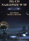 To, co najlepsze w SF 4 - David G. Hartwell, Stephen Baxter, Ted Chiang, Gregory Benford, David Brin, Mary Rosenblum, Bruce Sterling, Nancy Kress, Michael Swanwick, Ron Goulart, Robert Reed, Norman Spinrad