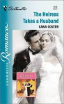 The Heiress Takes a Husband (Wedding Legacy, #2) - Cara Colter