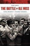 The Battle of Ole Miss: Civil Rights V States' Rights - Franklin T. Lambert