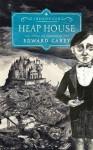 Heap House: The Iremonger Trilogy - Edward Carey