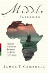 Middle Passages: African American Journeys to Africa, 1787-2005 - James T. Campbell, David Levering Lewis