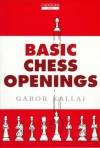 Basic Chess Openings - Gabor Kallai