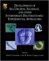 Development of Sea Urchins, Ascidians, and Other Invertebrate Deuterostomes: Experimental Approaches - Charles Ettensohn, Charles Ettensohn