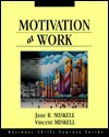 Motivation at Work - Jane R. Miskell, Vincent Miskell
