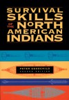 Survival Skills of the North American Indians - Peter Goodchild