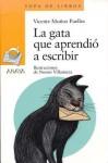 La Gata Que Aprendio a Escribir - Vicente Muñoz Puelles