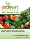 Eat Right America Food Scoring Guide: The Revolutionary Nutrient Scoring System for Maximum Weight Loss and Lifelong Optimal Health - Joel Fuhrman