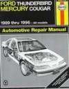 Ford Thunderbird & Mercury Cougar Automotive Repair Manual: Models Covered : All Ford Thunderbird and Mercury Cougar Models 1989 Through 1996 (Haynes Auto Repair Manuals) - Ken Freund, John Harold Haynes