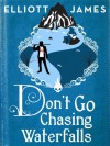 Don't Go Chasing Waterfalls - Elliott James