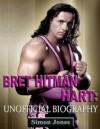 Bret Hitman Hart-Unofficial Biography - Simon Jones