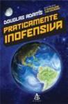 Praticamente Inofensiva (O Guia do Mochileiro das Galáxias, #5) - Douglas Adams