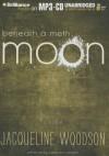 Beneath a Meth Moon - Jacqueline Woodson, Cassandra Campbell