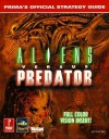 Aliens Versus Predator: Prima's Official Strategy Guide - Joe Grant Bell