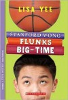 Stanford Wong Flunks Big-Time - Lisa Yee