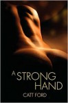 A Strong Hand (paperback) - Catt Ford