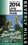 Beverly Hills: Delaplaine's 2014 Long Weekend Guide - Andrew Delaplaine