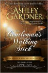 The Gentleman's Walking Stick - Ashley Gardner