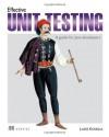 Effective Unit Testing: A guide for Java Developers - Lasse Koskela