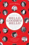 Hello Goodbye Hello: A Circle of 101 Remarkable Meetings - Craig Brown