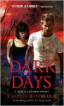 Dark Days (Black London Novels) - Caitlin Kittredge