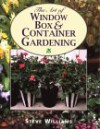 Art of Window Boxes & Container Gardening - Steve Williams